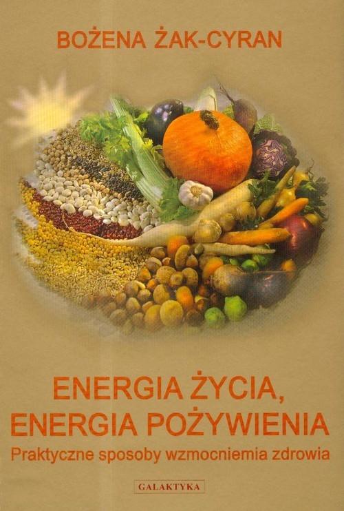 Energia życia energia pożywienia Żak-Cyran Bożena