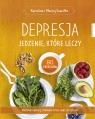 Depresja. Jedzenie które leczy Karolina i Maciej Szaciłło