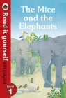 The Mice and the Elephants Read it yourself with Ladybird Level 1