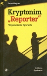 Kryptonim Reporter Wspomnienia figuranta Wegner Jacek