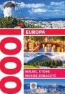 Europa 1000 miejsc które musisz zobaczyć
