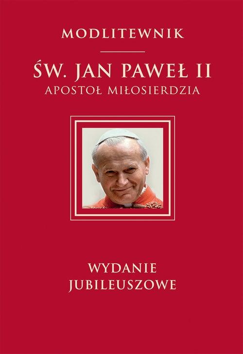 Św. Jan Paweł II Apostoł Miłosierdzia Św. Jan Paweł II