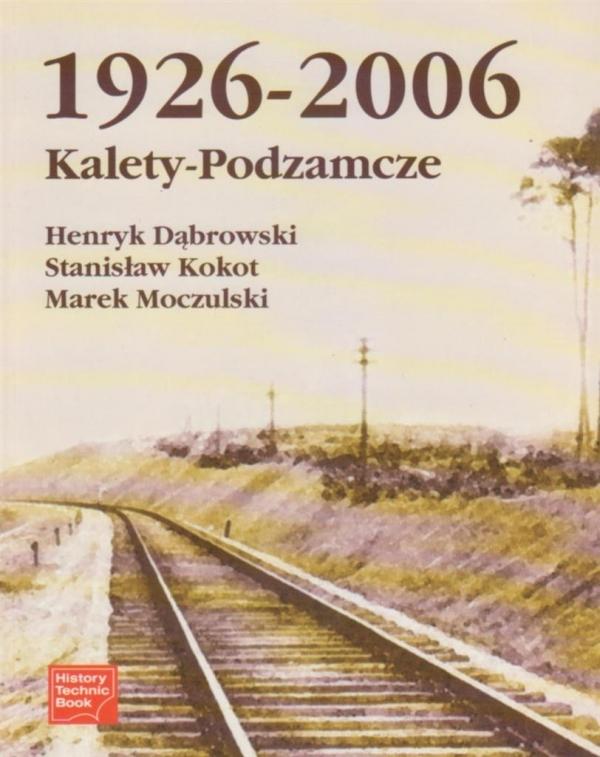 Kalety-Podzamcze 1926-2006 Henryk Dąbrowski, Stanisław Kokot, Marek Moczulski