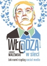 Wł@dza w sieci. Jak nami rządzą social media Łukasz Walewski