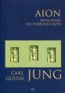 Aion przyczynki do symboliki jaźni Jung Carl Gustav
