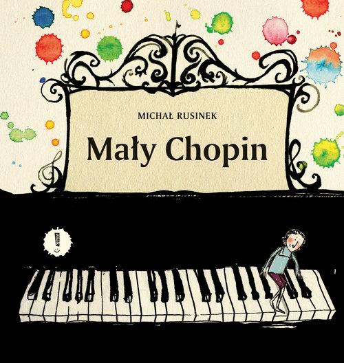 Mały Chopin (Uszkodzona okładka) Rusinek Michał