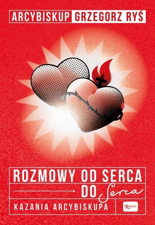 Rozmowa od serca do Serca Ryś Grzegorz