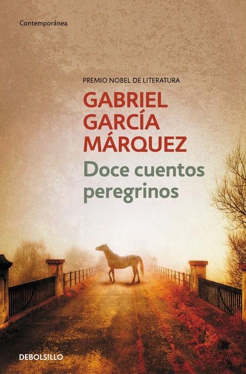 Doce cuentos peregrinos Marquez Gabriel Garcia