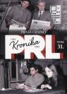 Kronika PRL 1944-1989 Tom 31 Prasa i radio Kienzler Iwona