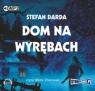 Dom na wyrębach  (Audiobook)