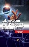 Jak weszłam w NLP, hipnozę, coaching Magdalena Szczecina