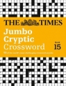 The Times Jumbo Cryptic Crossword Book 15 : 50 World-Famous Crossword Puzzles