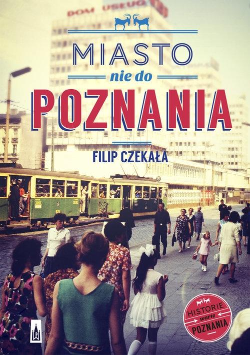 Miasto nie do Poznania Czekała Filip