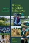 Wiejska turystyka kulturowa Jędrysiak Tadeusz