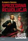 Sprzedana Rewolucja Jak Niemcy Finansowały Lenina