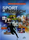 Sport w mediach  zbiorowa praca