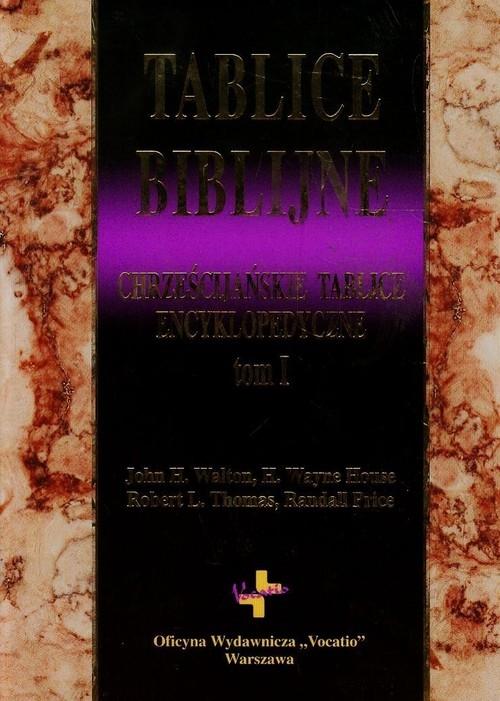 Tablice biblijne t.1 Walton John H., House Wayne H., Thomas Robert L.