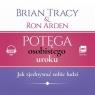 Potęga osobistego uroku  (Audiobook) Jak zjednywać sobie ludzi Tracy Brian, Arden Ron