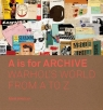 A is for Archive Warhol's World from A to Z Wrbican Matt
