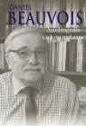Autobiografia i teksty wybrane Beauvois Daniel