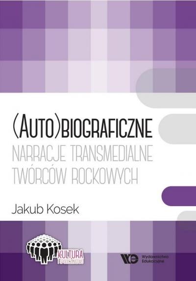 (Auto)biograficzne narracje transmedialne.. Jakub Kosek