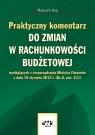 Praktyczny komentarz do zmian w rachunkowości budżetowej wynikających z Rup Wojciech