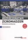 Bezpieczeństwo zgromadzeń publicznych Komentarz praktyczny Jurgilewicz Marcin