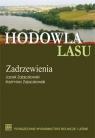 Hodowla lasu T.4 cz. 2: Zadrzewienia Jacek Zajączkowski, Kazimierz Zajączkowski
