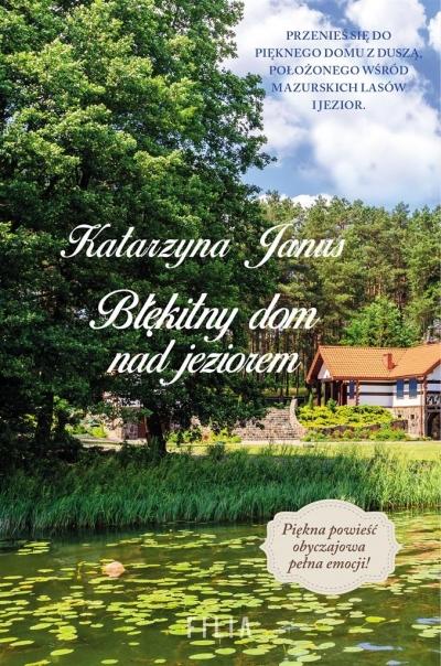 Błękitny dom nad jeziorem Janus Katarzyna