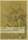 Wojna polsko turecka w latach 1672-1676 t.2 Wagner Marek