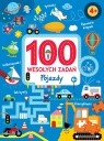 100 wesołych zadań - Pojazdy praca zbiorowa