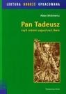 Pan Tadeusz czyli ostatni zajazd na Litwie Mickiewicz Adam