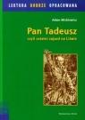 Pan Tadeusz - lektura z opracowaniem Mickiewicz Adam