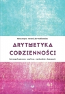 Arytmetyka codzienności Antropologiczna analiza rachunków domowych Orszulak-Dudkowska Katarzyna