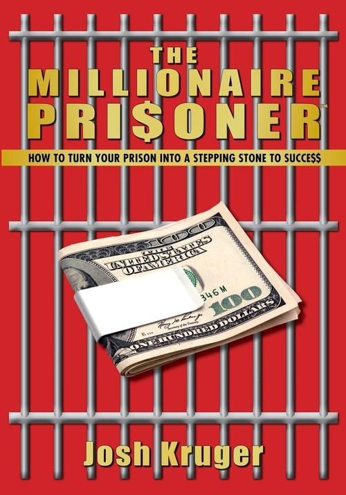 The Millionaire Prisoner Joshua Kruger