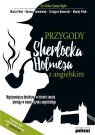 Przygody Sherlocka Holmesa z angielskimNajsłynniejszy detektyw w historii Conan Doyle Arthur, Fihel Marta, Jemielniak Dariusz, Komerski Grzegorz, Polak Maciej