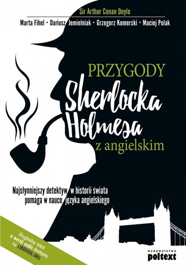 Przygody Sherlocka Holmesa z angielskim Conan Doyle Arthur, Fihel Marta, Jemielniak Dariusz, Komerski Grzegorz, Polak Maciej