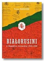 Białorusini w Republice Litewskiej 1918-1940 Błaszczyk Tomasz