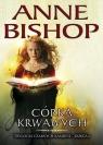 Córka Krwawych Trylogia Czarnych Kamieni - tom 1 Bishop Anne