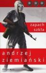 Zapach szkła Ziemiański Andrzej