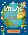 Atlas Niesamowita podróż dookoła świata Anita Ganeri