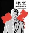 Chiny. O miłości i pieniądzach Marek Dzikowicz