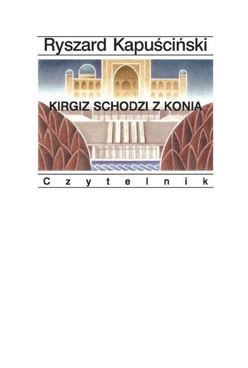 Kirgiz schodzi z konia Kapuściński Ryszard