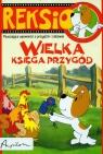 Reksio Wielka księga przygód Pouczające opowieści o przyjaźni i Sójka Anna, Barska Ewa, Głogowski Marek