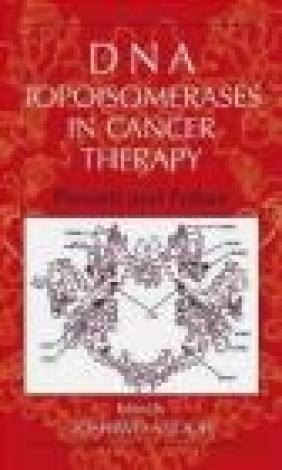 DNA Topoisomerases in Cancer Therapy Present Andoh