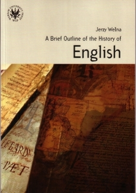 A Brief Outline of the History of English Wełna Jerzy