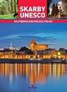 Skarby Unesco Najpiękniejsze miejsca Polski Wilder Joanna