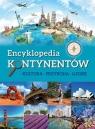 Encyklopedia kontynentów Kultura, przyroda, ludzie