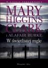 W świetlistej mgle Higgins Clar Mary, Burke Alafair