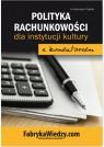 Polityka rachunkowości 2017 dla instytucji kultury z komentarzem Trzpioła Katarzyna